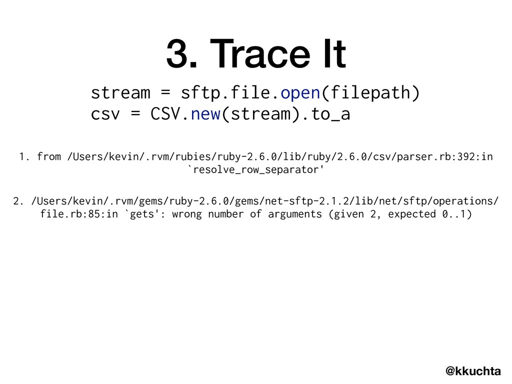 @kkuchta 3. Trace It 1. from /Users/kevin/.rvm/...
