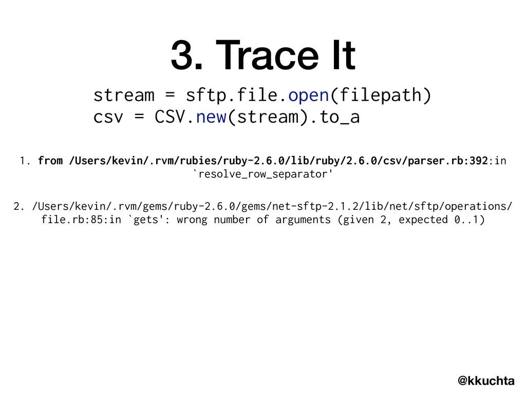 @kkuchta 3. Trace It 2. /Users/kevin/.rvm/gems/...
