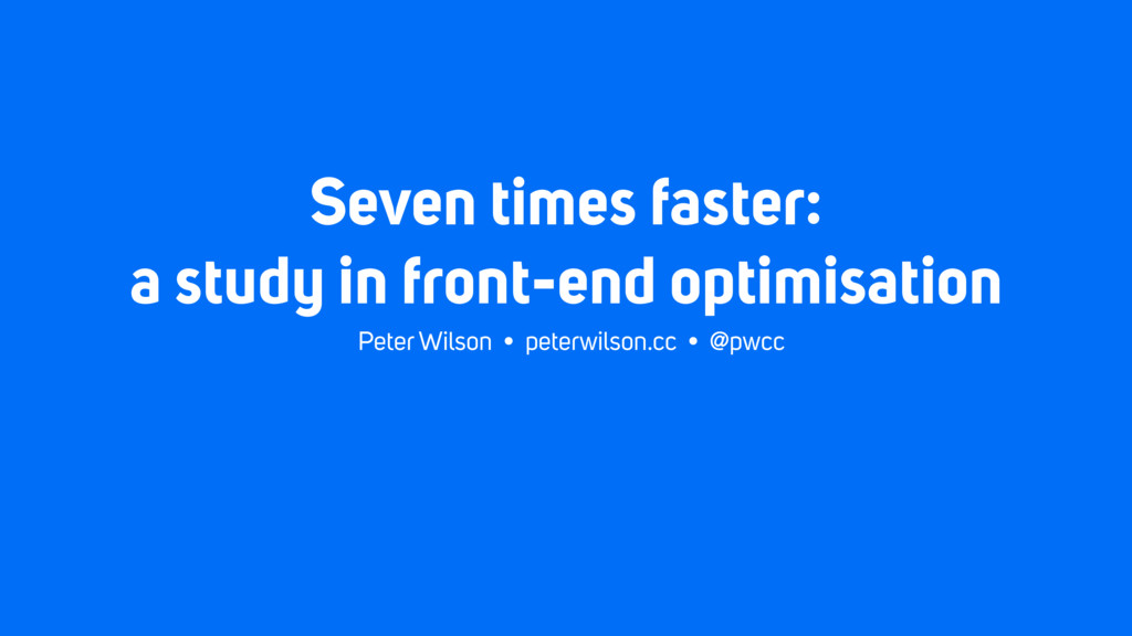 Seven times faster:  a study in front-end opti...