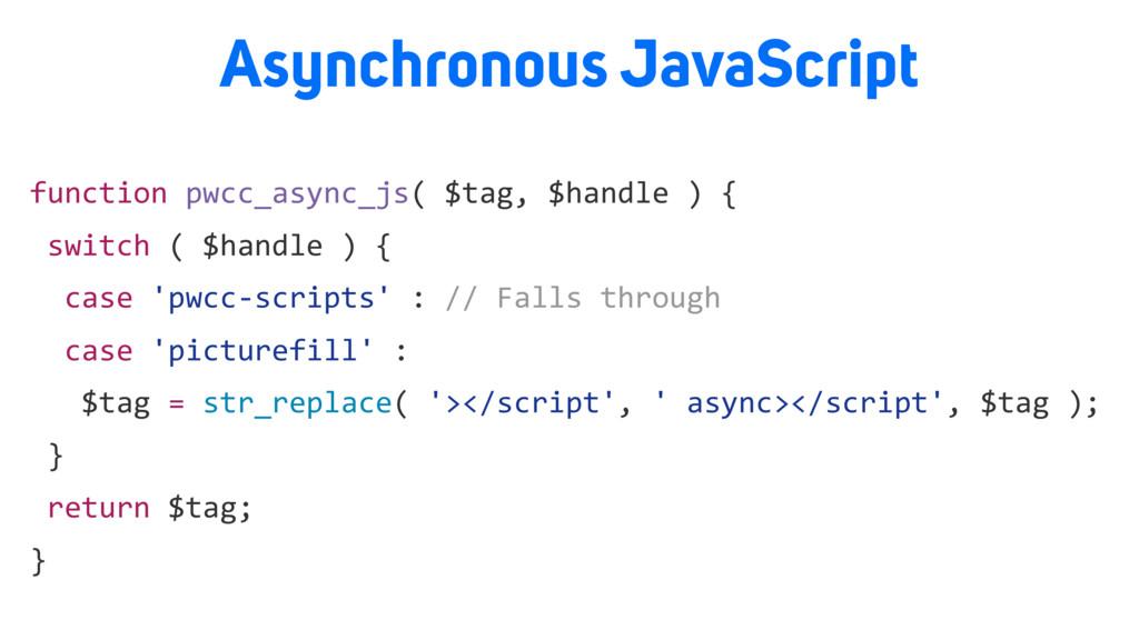 function pwcc_async_js( $tag, $handle ) { switc...