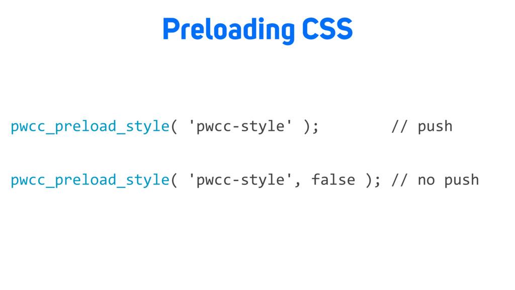 Preloading CSS pwcc_preload_style( 'pwcc-style'...