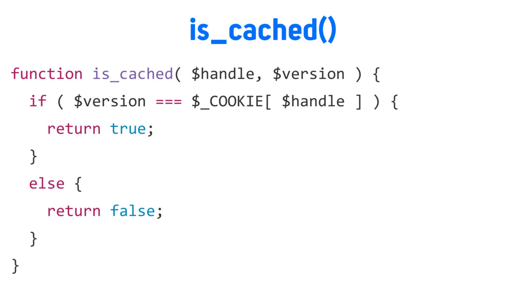 is_cached() function is_cached( $handle, $versi...