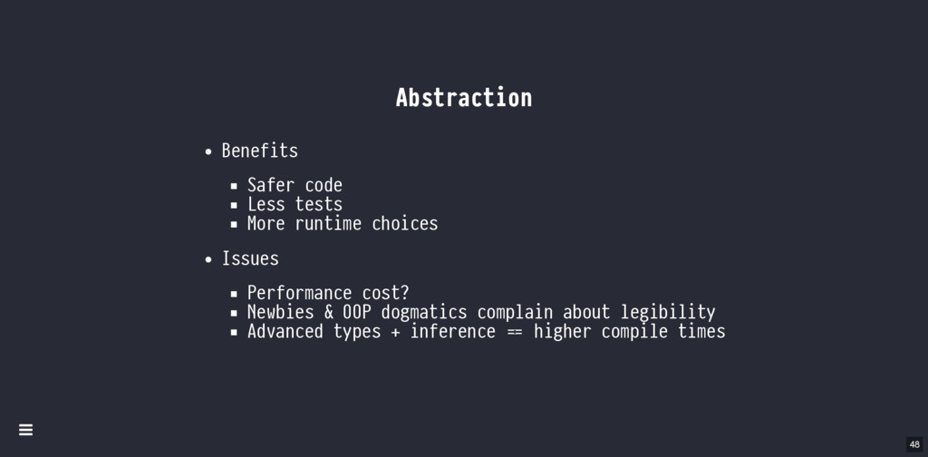 Abstraction Benefits Safer code Less tests More...