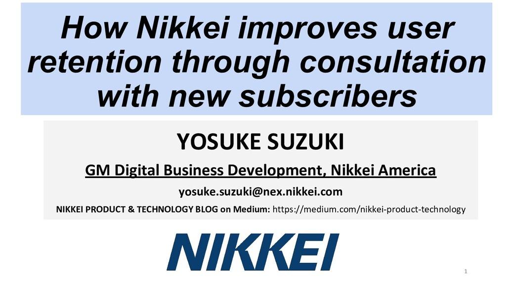 1 How Nikkei improves user retention through co...