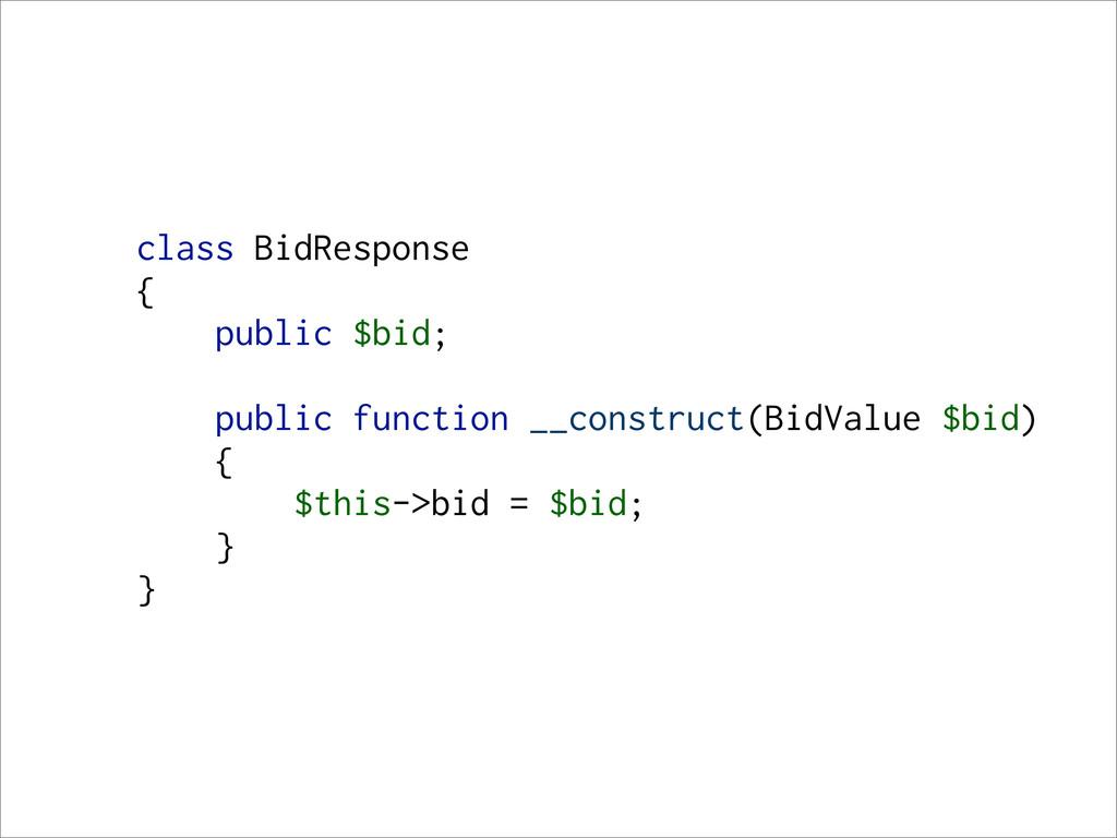 class BidResponse { public $bid; public functio...