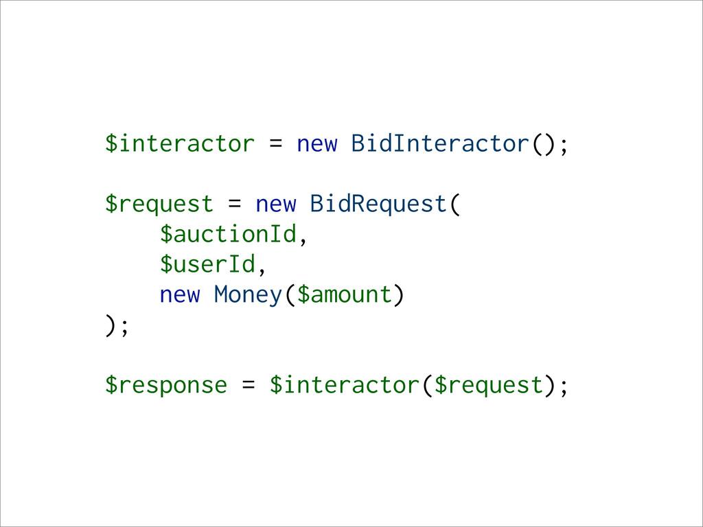 $interactor = new BidInteractor(); $request = n...