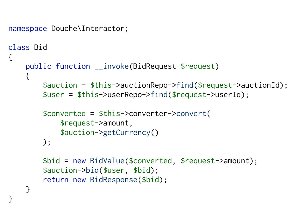 namespace Douche\Interactor; class Bid { public...