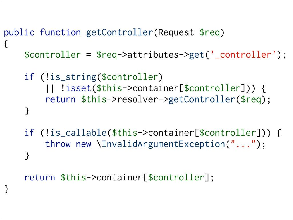 public function getController(Request $req) { $...