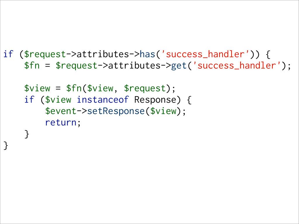 if ($request->attributes->has('success_handler'...