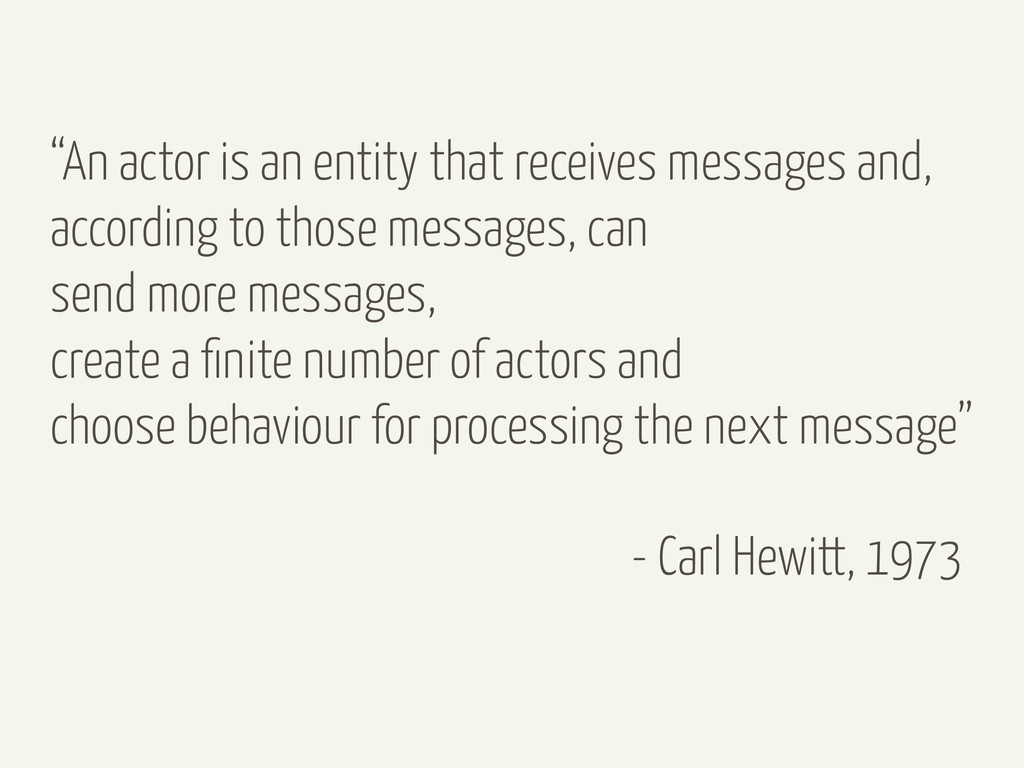 """""""An actor is an entity that receives messages a..."""