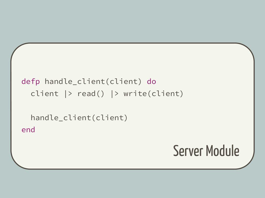 defp handle_client(client) do client  > read() ...