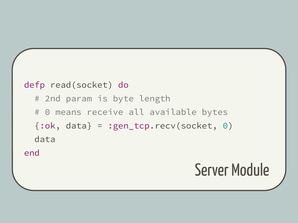 defp read(socket) do # 2nd param is byte length...