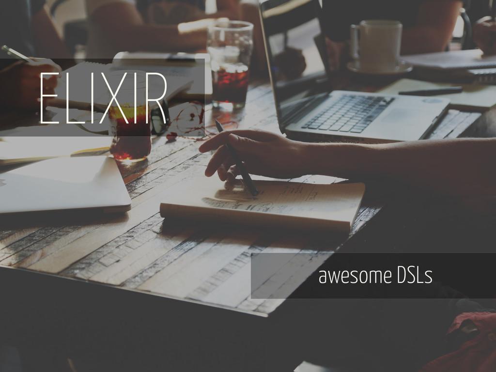 awesome DSLs ELIXIR