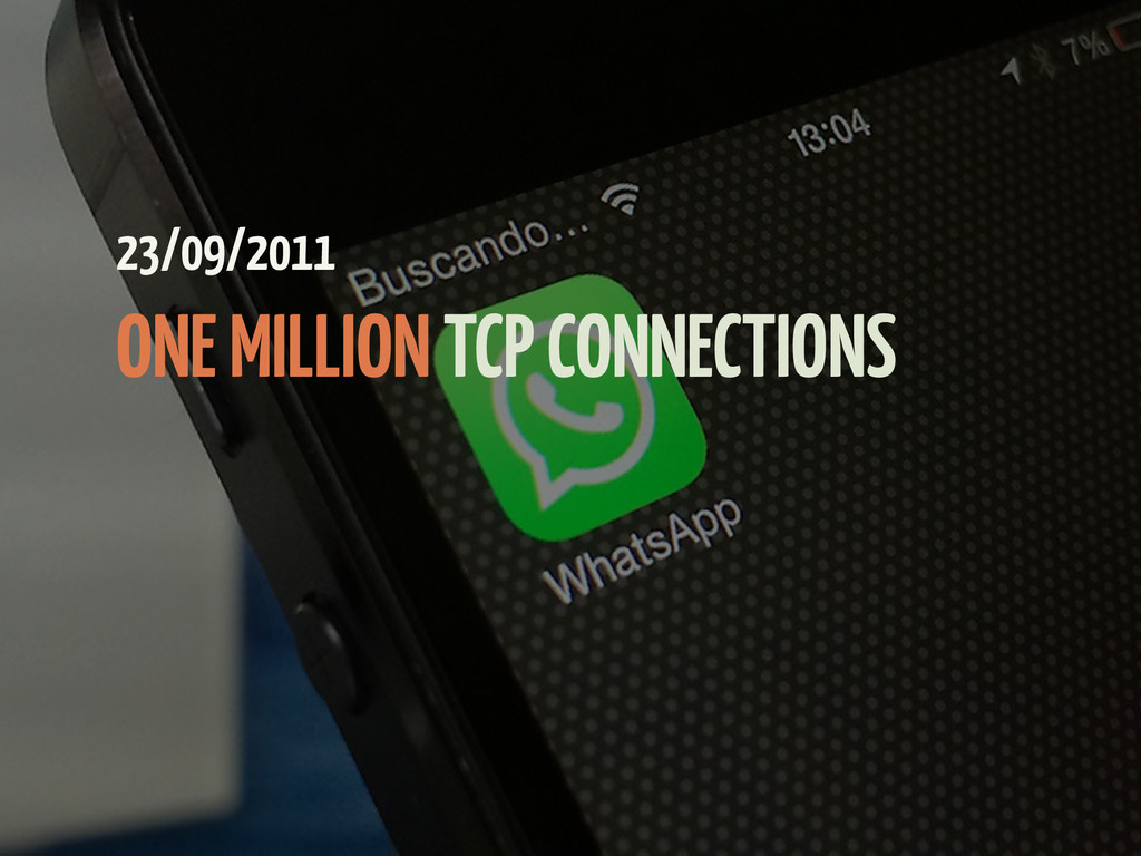 23/09/2011 ONE MILLION TCP CONNECTIONS