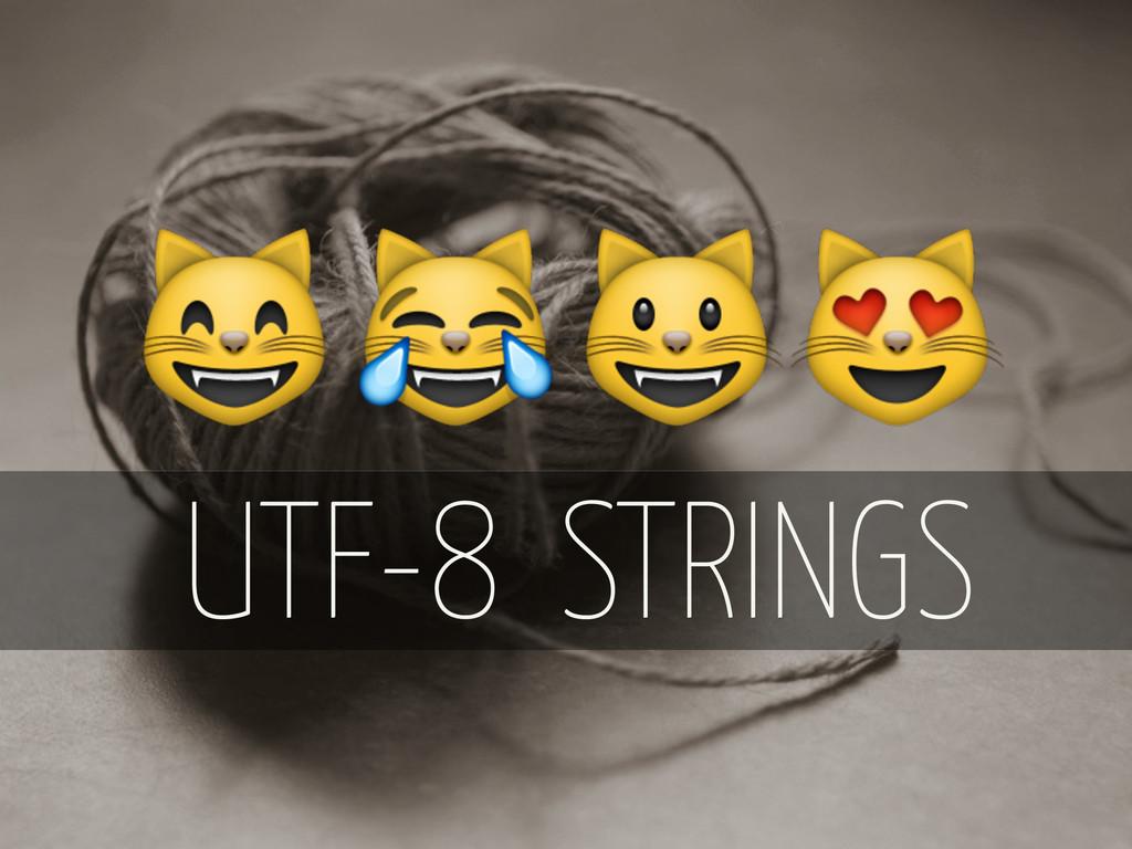 STRINGS UTF-8