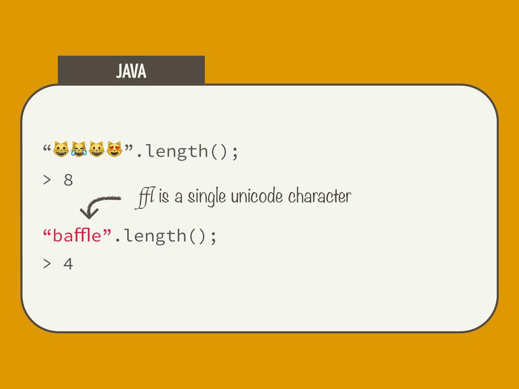 """"""""""".length(); > 8 """"baffle"""".length(); > 4 JAVA ffl ..."""