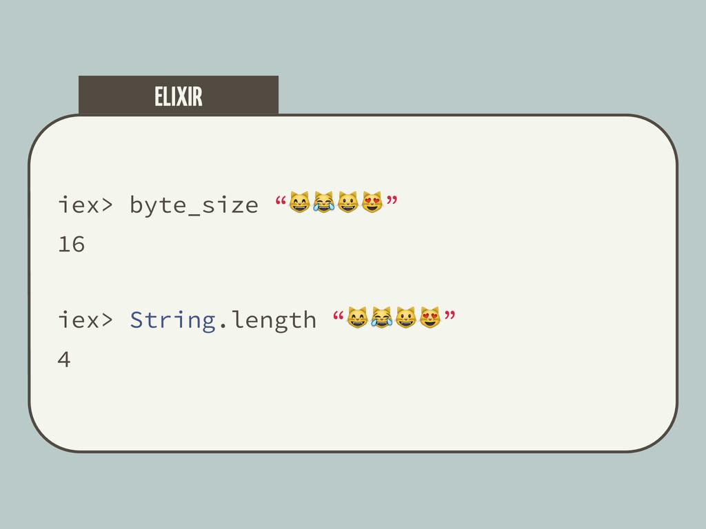 "iex> byte_size """" 16 iex> String.length """" 4 EL..."