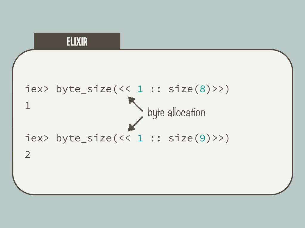 iex> byte_size(<< 1 :: size(8)>>) 1 iex> byte_s...