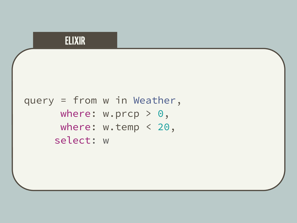 query = from w in Weather, where: w.prcp > 0, w...