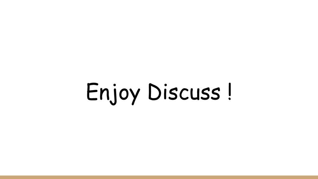 Enjoy Discuss !
