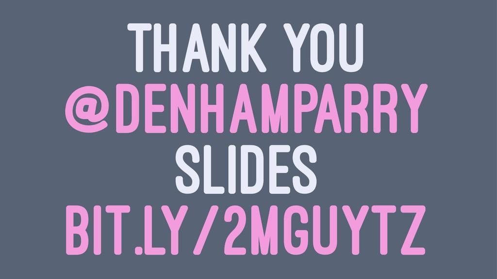 THANK YOU @DENHAMPARRY SLIDES BIT.LY/2MGUYTZ