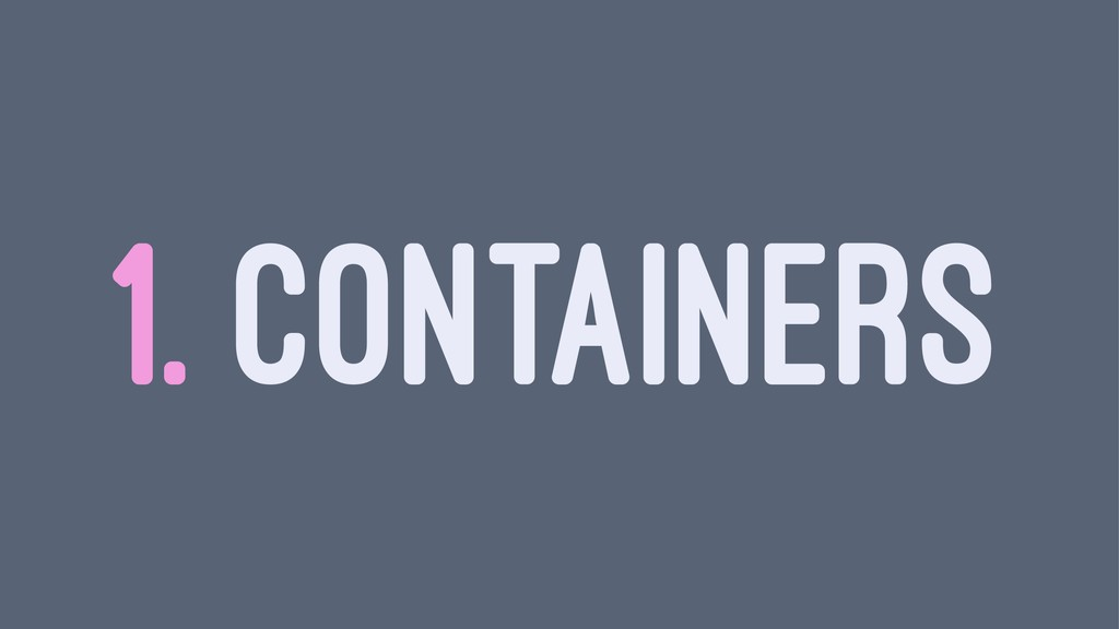 1. CONTAINERS