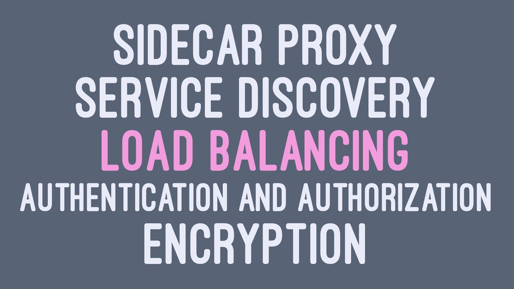 SIDECAR PROXY SERVICE DISCOVERY LOAD BALANCING ...