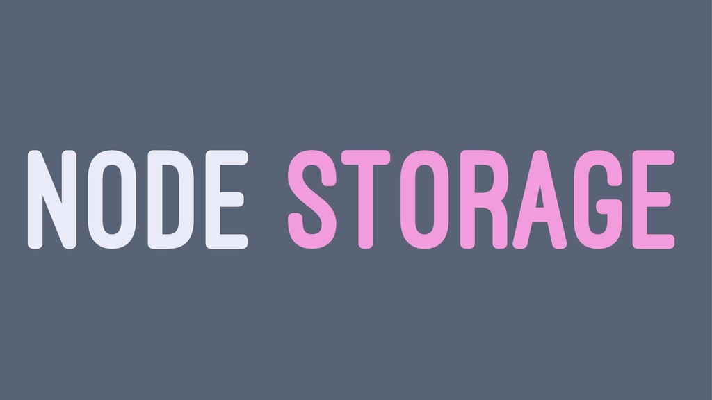 NODE STORAGE