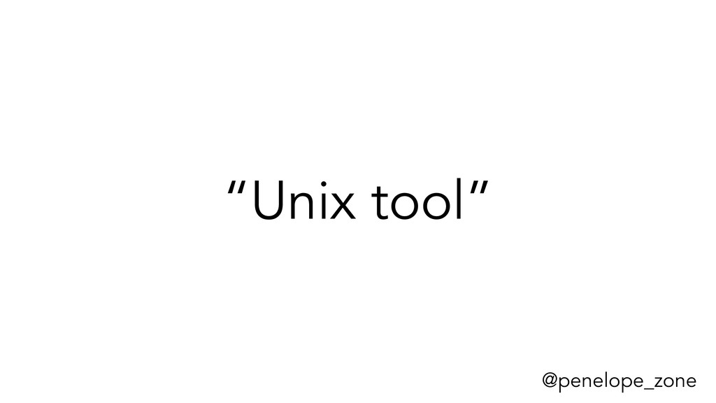 """@penelope_zone """"Unix tool"""""""