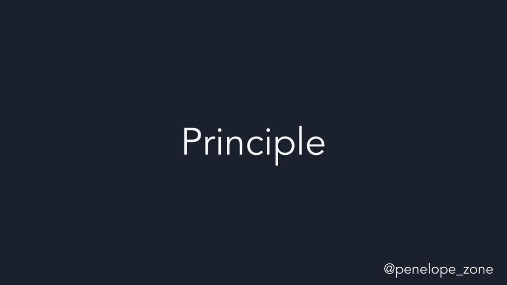 @penelope_zone Principle