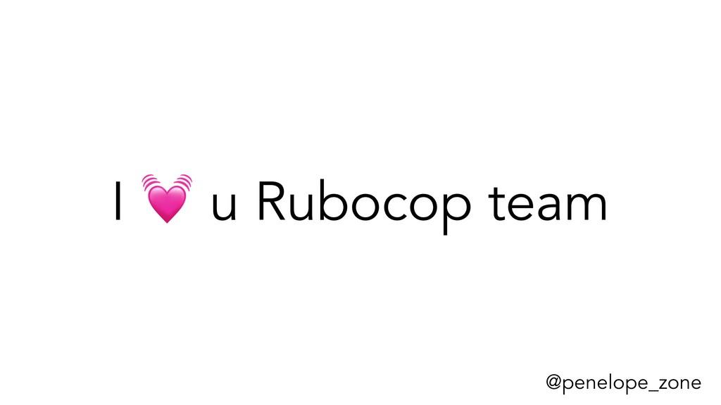 @penelope_zone I  u Rubocop team