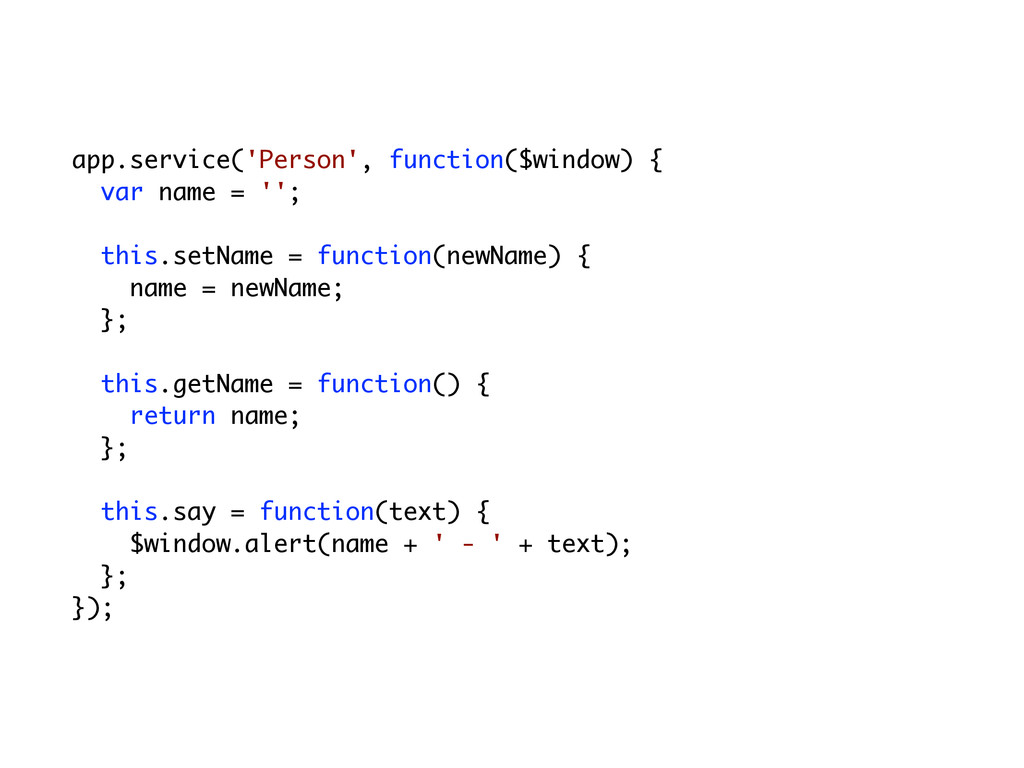 app.service('Person', function($window) { var n...