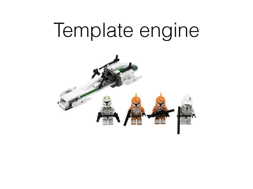 Template engine