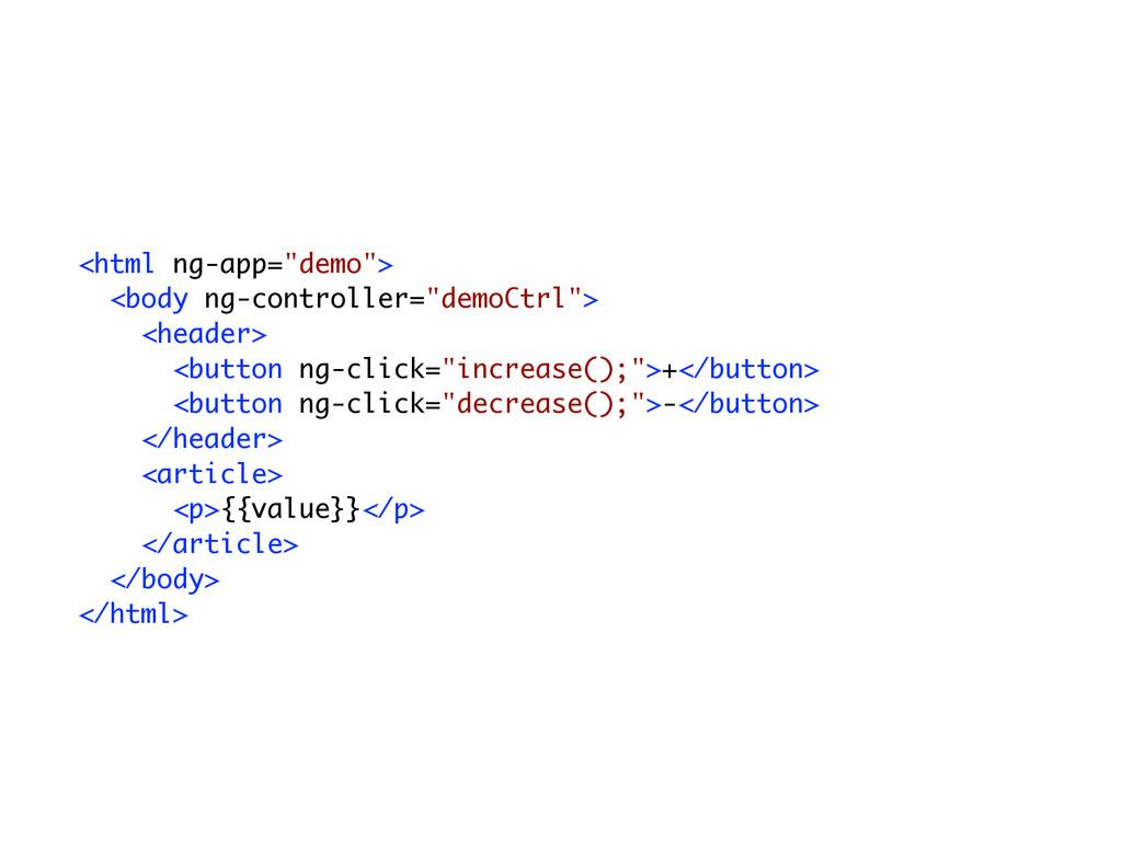 """<html ng-app=""""demo""""> <body ng-controller=""""demoC..."""