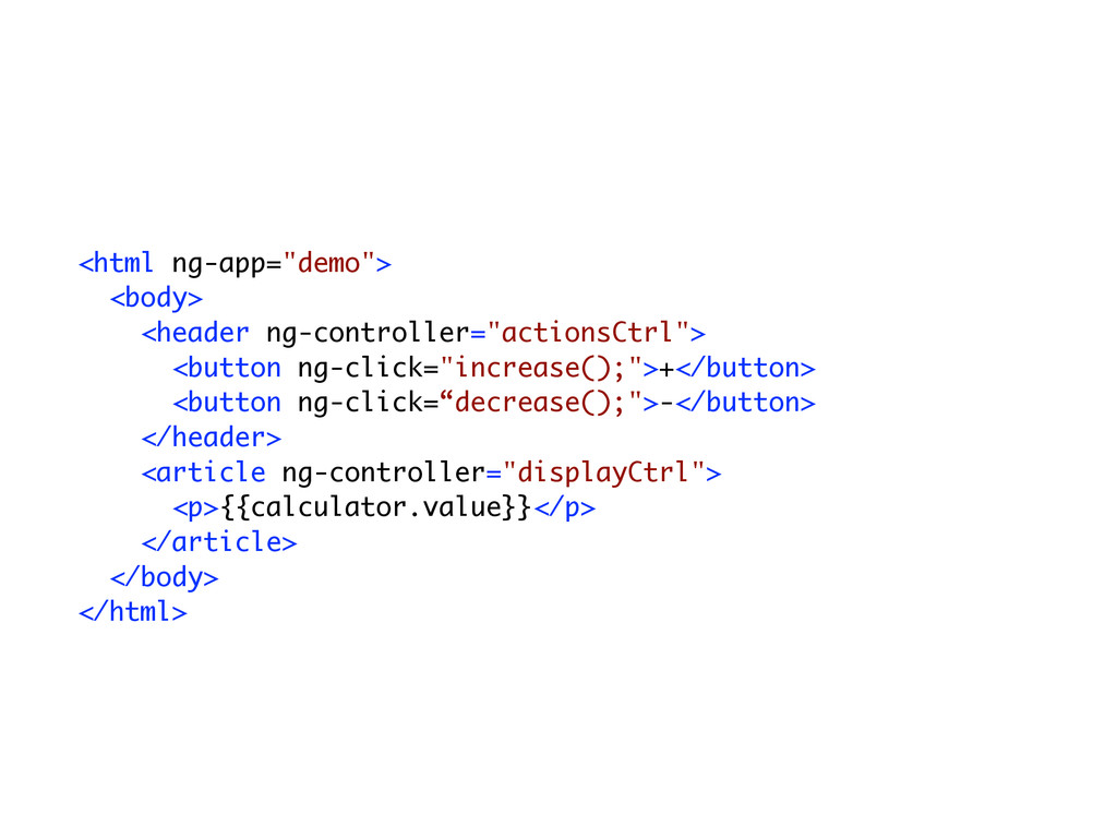 """<html ng-app=""""demo""""> <body> <header ng-controll..."""