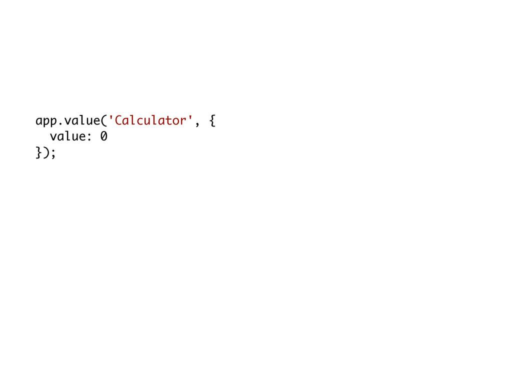 app.value('Calculator', { value: 0 });