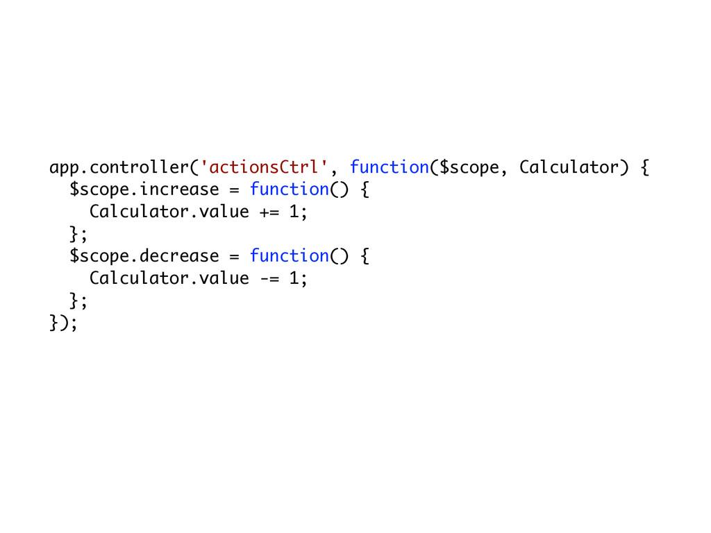 app.controller('actionsCtrl', function($scope, ...