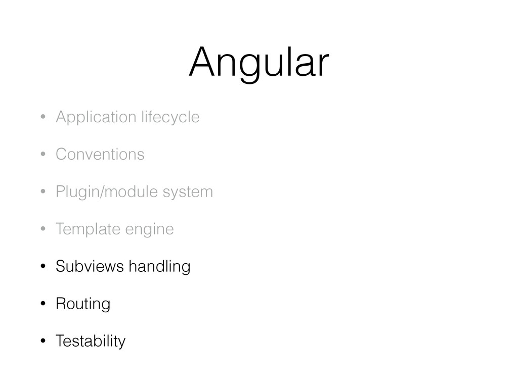 • Application lifecycle • Conventions • Plugin/...