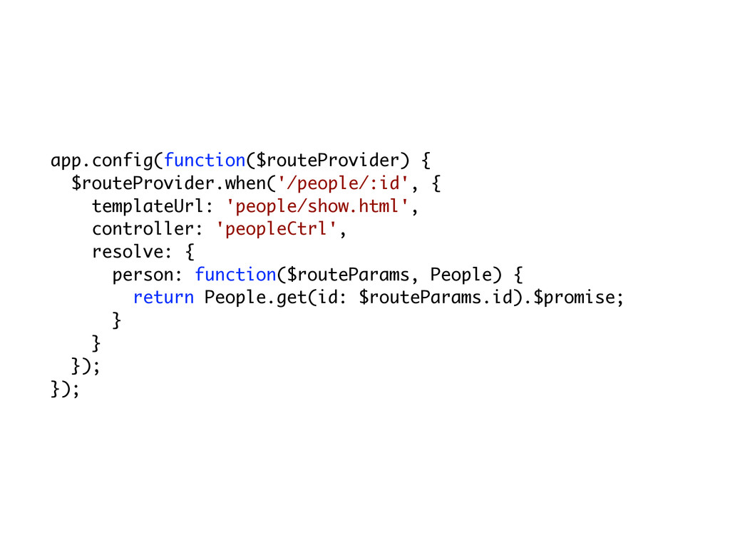 app.config(function($routeProvider) { $routePro...