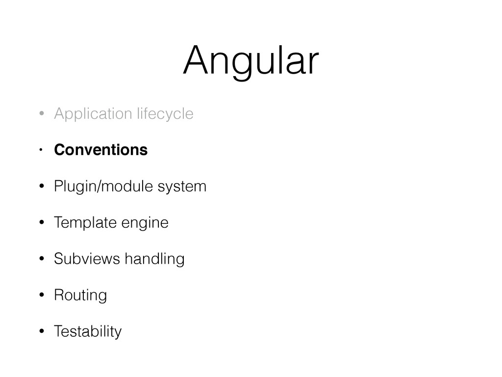 • Application lifecycle • Conventions! • Plugin...