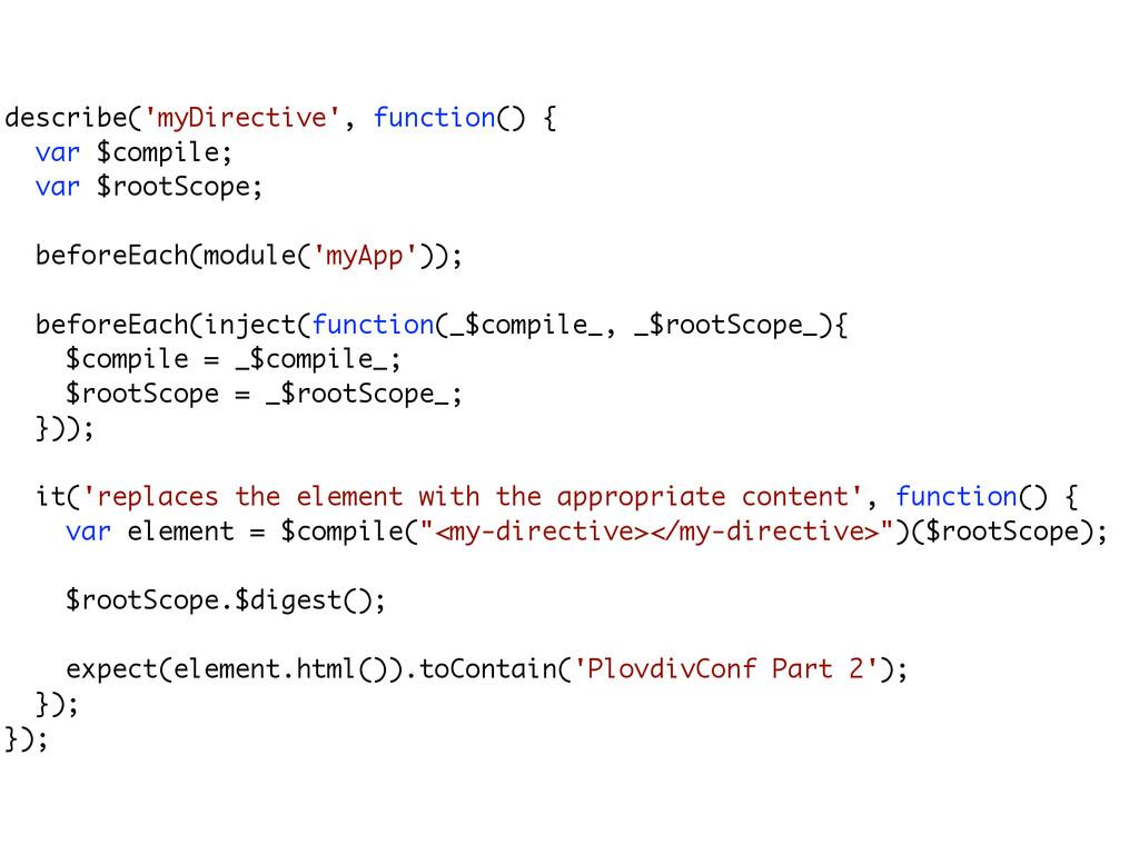 describe('myDirective', function() { var $compi...