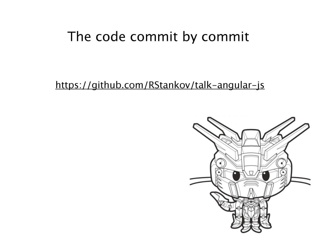 https://github.com/RStankov/talk-angular-js The...