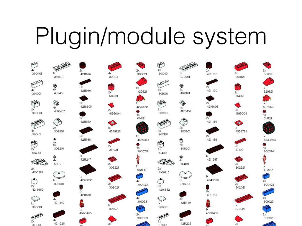 Plugin/module system