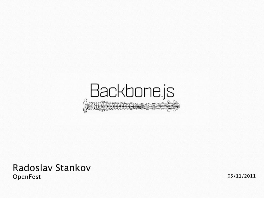Radoslav Stankov OpenFest 05/11/2011