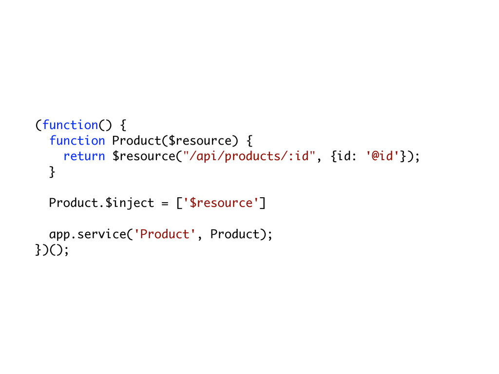(function() { function Product($resource) { ret...