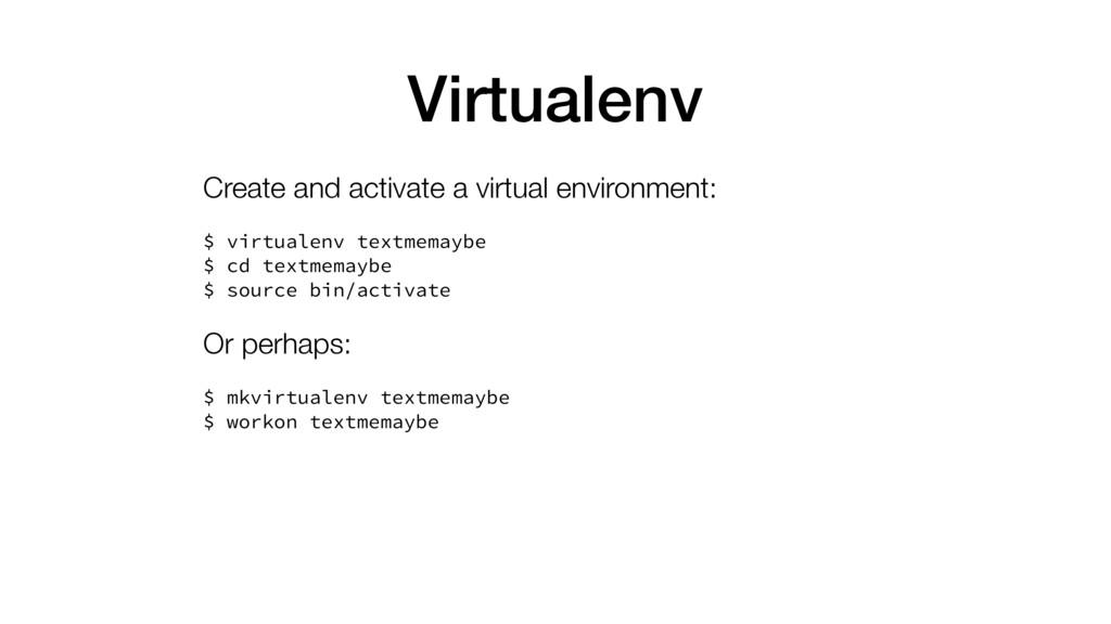 Virtualenv Create and activate a virtual enviro...