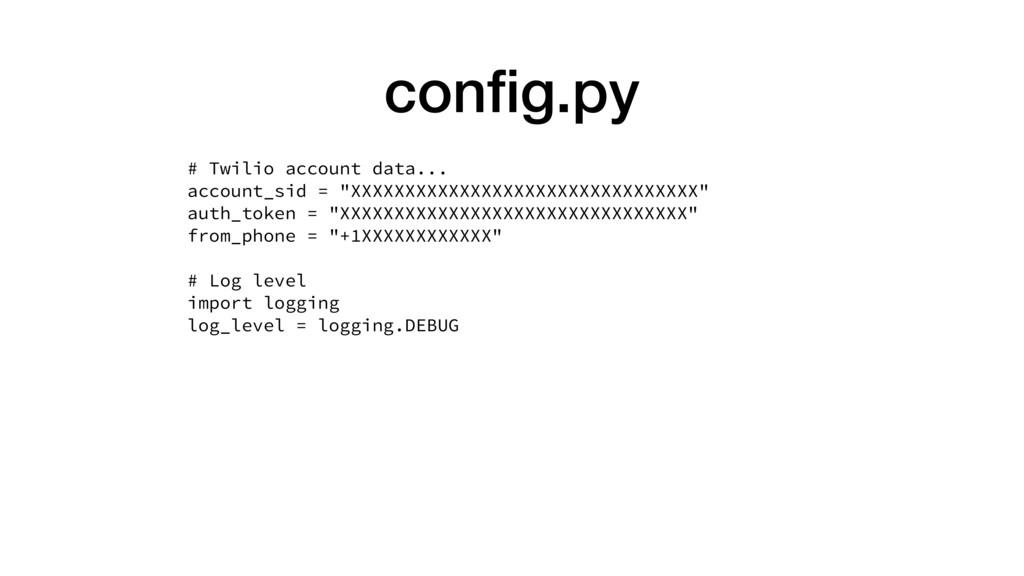 config.py # Twilio account data... account_sid =...