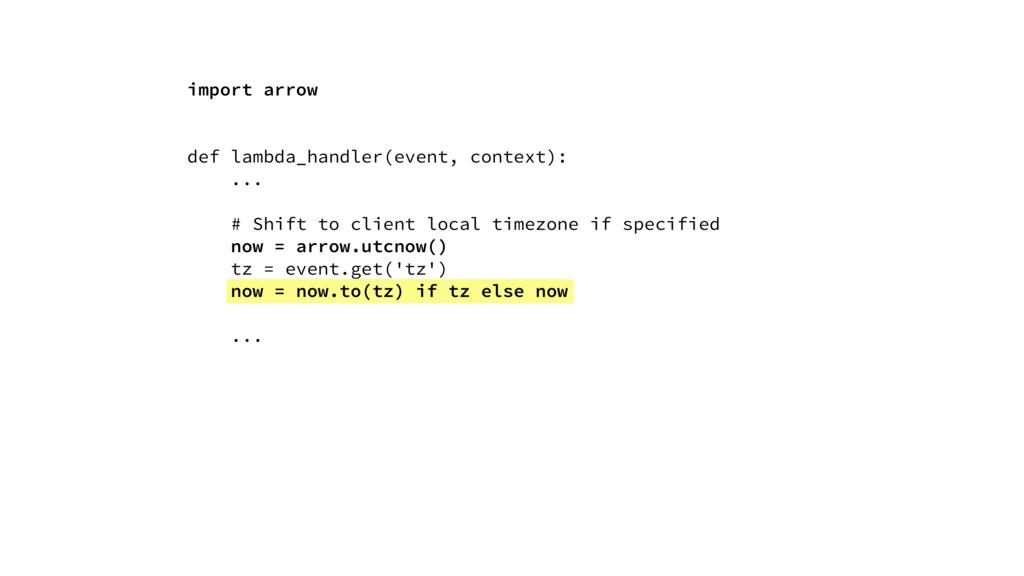 import arrow def lambda_handler(event, context)...