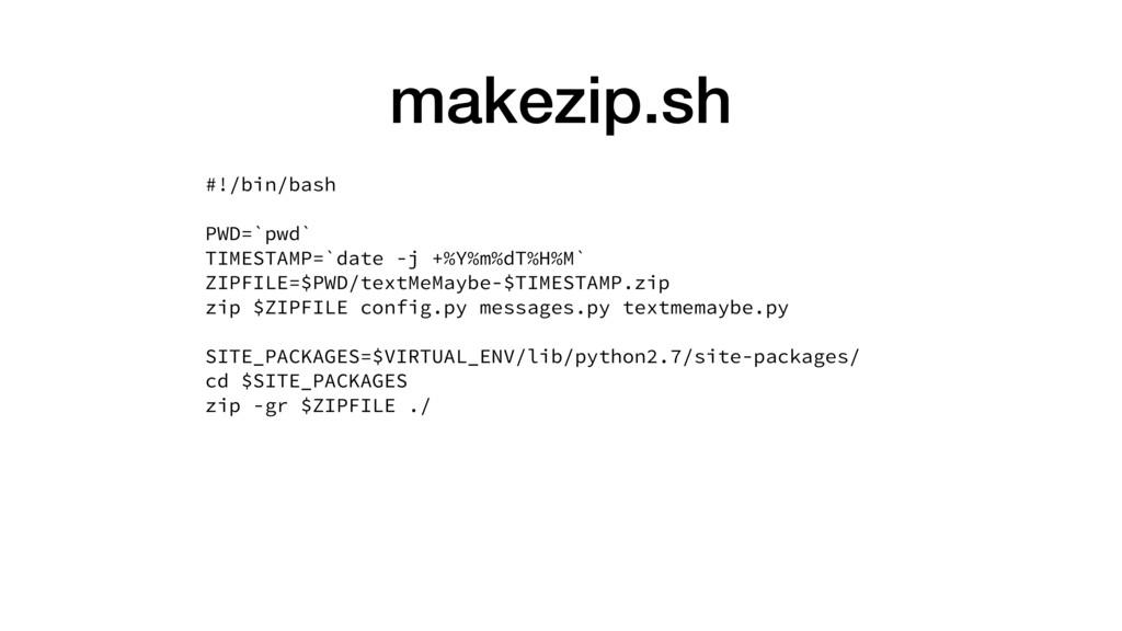 makezip.sh #!/bin/bash PWD=`pwd` TIMESTAMP=`dat...