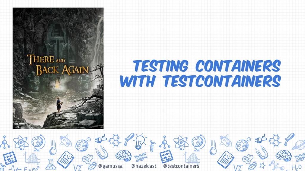 @gamussa @hazelcast @testcontainers Testing con...